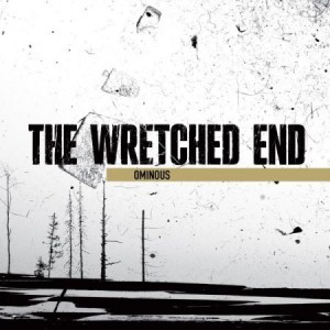The Wretched End - Ominous